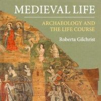 "Portada de ""Medieval Life. Archaeology and the Life Course"", de Roberta Gilchrist"