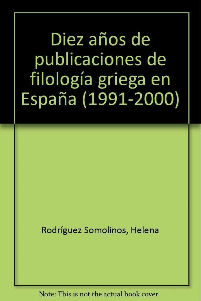 Diez años de publicaciones de filología griega en España